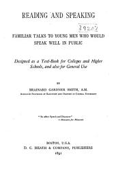 Reading and Speaking: Familiar Talks to Young Men who Would Speak Well in Public ...