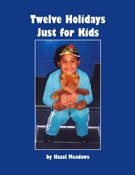 Twelve Holidays Just For Kids Book PDF