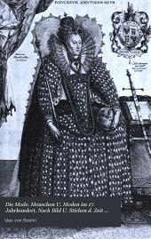 Die Mode. Menschen u. Moden im 17. Jahrhundert. Nach Bild u. Stichen d. Zeit ausgew. u. geschildert von Max v. Boehn