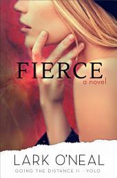 Fierce: A Going the Distance II - YOLO Novel