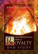 The Supernatural Ways of Royalty PDF