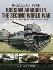 Russian Armour in the Second World War: Rare photographs from Wartime Archives