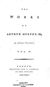 The Works of Arthur Murphy, Esq: Know your own mind. The school for guardians. The choice. News from Parnassus