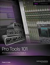 Pro Tools 101: An Introduction to Pro Tools 11