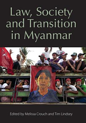 Law  Society and Transition in Myanmar PDF