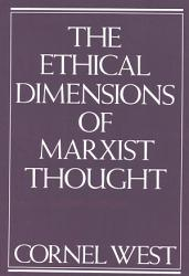 Ethical Dimensions Of Marxist Thought Book PDF