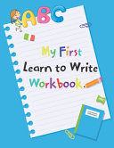 My First Learn To Write Workbook Book PDF