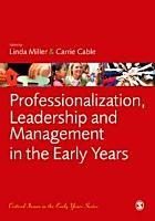 Professionalization  Leadership and Management in the Early Years PDF