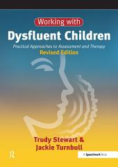 Working with Dysfluent Children: Practical Approaches to Assessment and Therapy, Edition 2