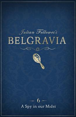Julian Fellowes s Belgravia Episode 6  A Spy in our Midst