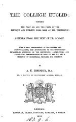 The College Euclid: Comprising the First Six and the Parts of the Eleventh and Twelfth Books Read at the Universities ... By A. K. Isbister