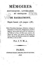 Mémoires historiques, littéraires et critiques de Bachaumont, depuis l'année 1762 jusques 1788: Volume1