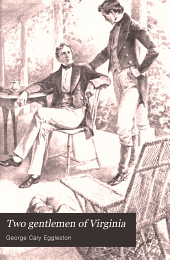 Two Gentlemen of Virginia: A Novel of the Old Regime in the Old Dominion