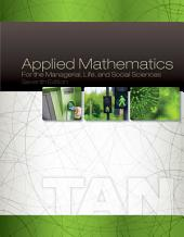 Applied Mathematics for the Managerial, Life, and Social Sciences: Edition 7