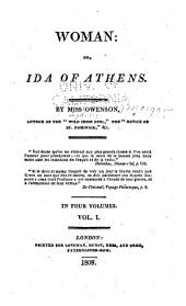 Woman: Or Ida of Athens: Volume 1