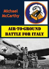 Air-To-Ground Battle For Italy [Illustrated Edition]