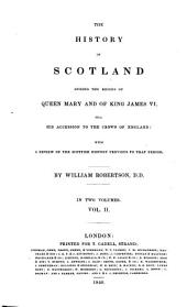 The history of Scotland, books VI-VIII. A critical dissertation concerning the murder of King Henry, and the genuineness of the Queen's letters to Bothwell