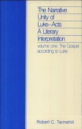 The Narrative Unity of Luke-Acts: A Literary Interpretation, Volume 1