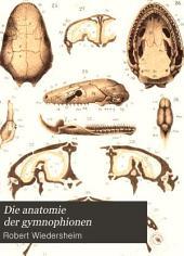 Die anatomie der gymnophionen