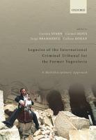 Legacies of the International Criminal Tribunal for the Former Yugoslavia PDF