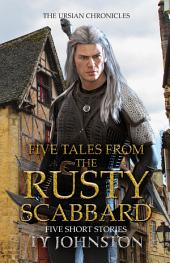 Five Tales from The Rusty Scabbard