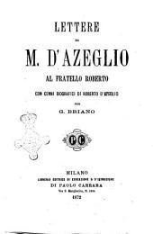 Lettere di M. d'Azeglio al fratello Roberto
