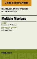 Multiple Myeloma, An Issue of Hematology/Oncology Clinics,