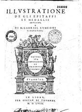 Illustratione de gli epitaffi et medaglie antiche