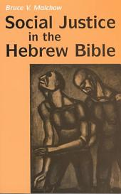 Social Justice in the Hebrew Bible: What is New and what is Old