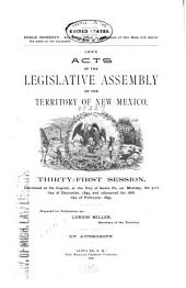 Acts of the Legislative Assembly of the Territory of New Mexico, Thirty-first Session: Convened at the Capitol, at the City of Santa Fe, on Monday, the 31st Day of December, 1894, and Adjourned the 28th Day of February, 1895