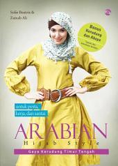 Arabian Hijab Style: Gaya Kerudung Timur Tengah