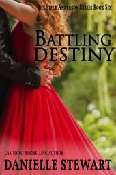 Battling Destiny: Book 6 of the Piper Anderson Series