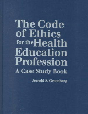 The Code of Ethics for the Health Education Profession