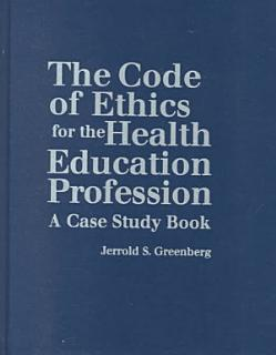 The Code of Ethics for the Health Education Profession Book