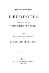 Herodotus Books V and VI: Terpsichore and Erato: Edited with Notes and Appendices by Evelyn Abbott