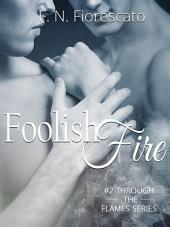 Foolish Fire