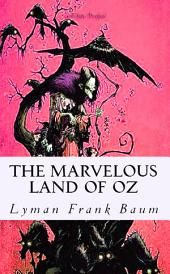 "The Marvelous Land of Oz: ""Illustrated Edition"""