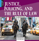 Justice, Policing, and the Rule of Law