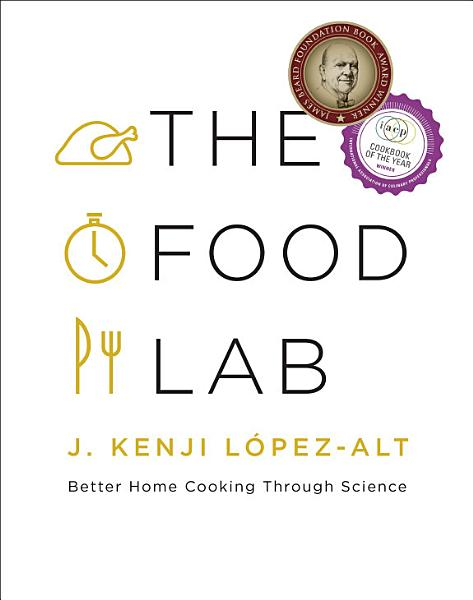 Download The Food Lab  Better Home Cooking Through Science Book