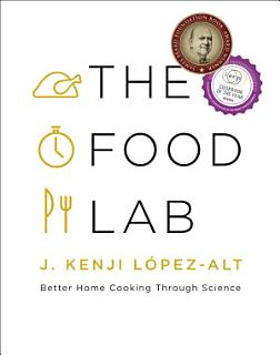 The Food Lab  Better Home Cooking Through Science Book