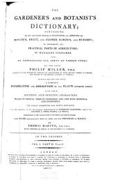 The Gardener's and Botanist's Dictionary: Containing the Best and Newest Methods of Cultivating and Improving the Kitchen, Fruit, and Flower Garden, and Nursery; of the Performing the Practical Parts of Agriculture; of Managing Vineyards, and of Propagating All Sorts of Timber Trees, Volume 1, Part 2