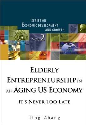 Elderly Entrepreneurship in an Aging Us Economy PDF