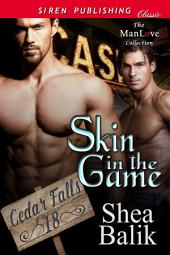 Skin in the Game [Cedar Falls 18]