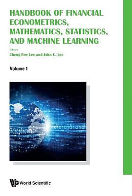 Handbook Of Financial Econometrics, Mathematics, Statistics, And Machine Learning (In 4 Volumes)