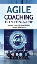 Agile Coaching as a Success Factor