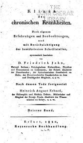 Klinik der chronischen Krankheiten: Nach eigenen Erfahrungen und Boebachtungen, und mit Berücksichtigung der bewährtesten Schriftsteller, Band 3