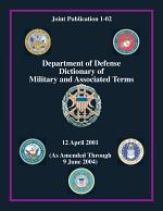 Department of Defense Dictionary of Military and Associated Terms, Incorporating the NATO and IADB Dictionaries