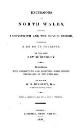 Excursions in North Wales: Including Aberystwith and the Devil's Bridge, Intended as a Guide to Tourists