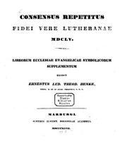 Consensus Repetitus Fidei vere Lutheranae 1655: Librorum Ecclesiae Evangelicae Symbolicorum Supplementum