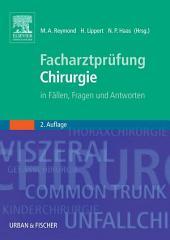 Facharztprüfung Chirurgie: in Fällen, Fragen und Antworten, Ausgabe 2